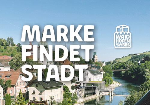 Waidhofen a/d Ybbs – Marke findet Stadt